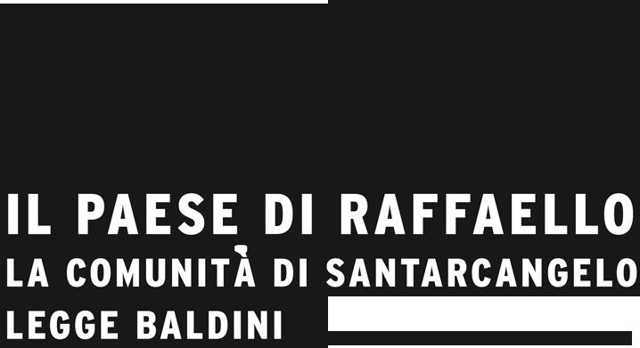 CHIAMATA PUBBLICA - Il Paese di Raffaello - La comunità di Santarcangelo legge Baldini