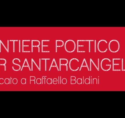 13 - 20 settembre CANTIERE POETICO PER SANTARCANGELO dedicato a Raffaello Baldini