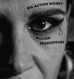 Big Action Money Vs Shakespeare